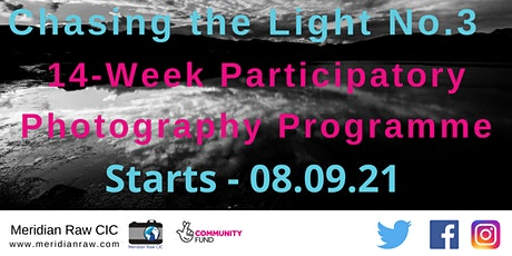 Chasing the Light  No.3: 14-Week Participatory Photography Programme tickets