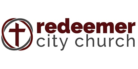 Sunday Worship Service 11:00am - Redeemer City Church tickets