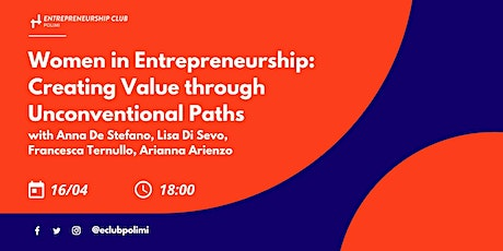 Women in Entrepreneurship - Creating Value through Unconventional Paths tickets