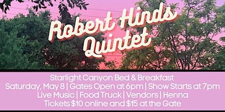 Robert Hinds Quintet at Starlight Canyon Bed & Breakfast tickets