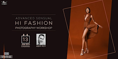 ADVANCED SENSUAL FASHION PHOTOGRAPHY WORKSHOP BY ABIR ROY - CHENNAI tickets
