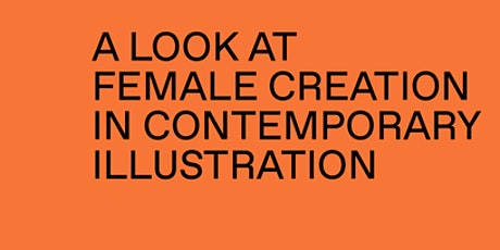 Exhibition: ILUSTRAD/AS. A look at female creation in contemporary illustra tickets