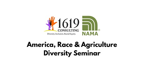 Diversity Seminar: America, Race & Agriculture Tickets