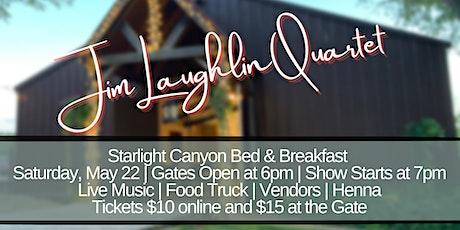 Jim Laughlin Quartet  at Starlight Canyon Bed & Breakfast tickets