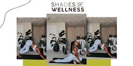 The Shades of Wellness Presents: Vinyasa Yoga Flow With Stasi tickets