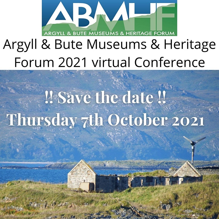 Argyll & Bute Museums & Heritage Forum 2021 Virtual Conference and AGM image