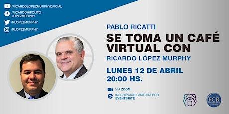 R. López Murphy y Pablo Ricatti toman un café virtual. Lun/12 /abril, 20 hs entradas