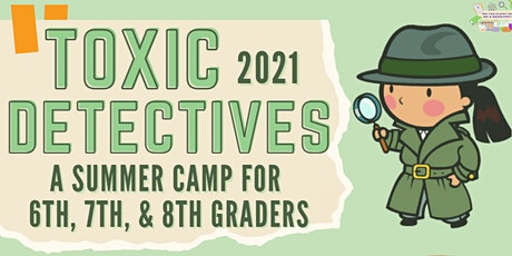 Copy of Toxic Detectives Summer Camp tickets