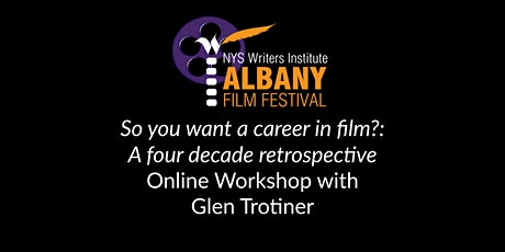 So you want a career in film?: A retrospective  with Glen Trotiner tickets