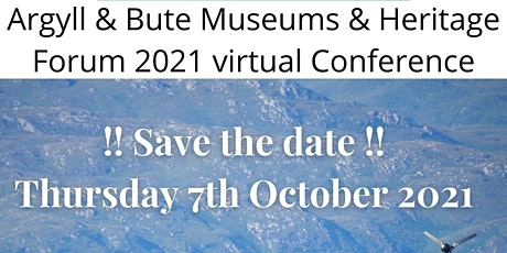 Argyll & Bute Museums & Heritage Forum 2021 Virtual Conference and AGM tickets