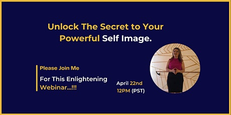 Unlock The Secret to Your Powerful Self Image. tickets