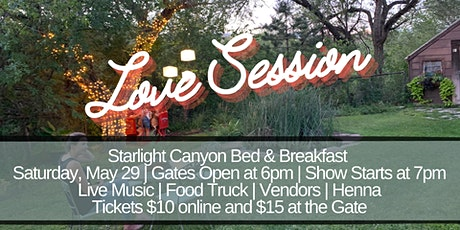 Love Session  at Starlight Canyon Bed & Breakfast tickets