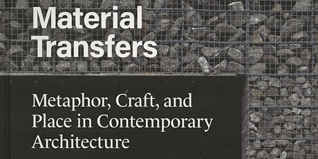 Material Transfers: Metaphor, Craft, and Place in Contemporary Architecture tickets
