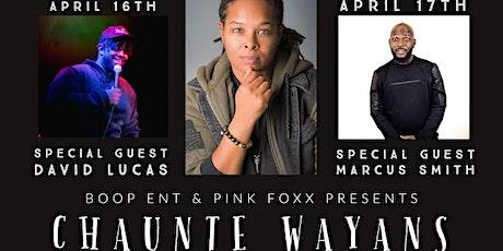 Boop Ent. & Pink Foxx Presents: Chaunte' Wayans tickets