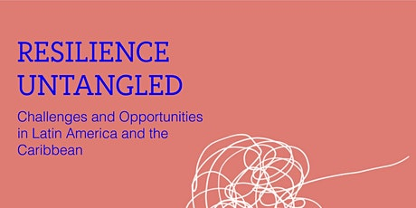 Resilience Untangled: Challenges and Opportunities in Latin America tickets