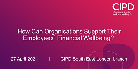 How Can Organisations Support Their Employees' Financial Wellbeing? tickets