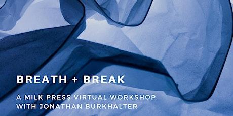 Milk Press Virtual Workshop: Breath + Break tickets