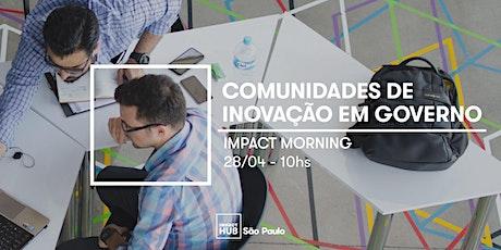 Impact Morning - Comunidades de Inovação em Governo bilhetes