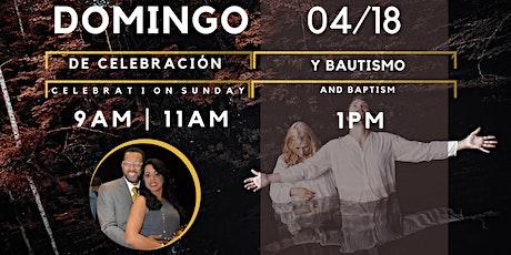 Domingo de Celebracion Y Bautismo | Sunday of Celebration and Baptism tickets