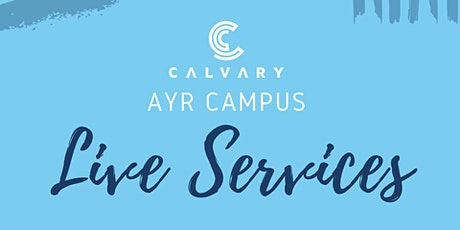 Ayr Campus LIVE Service - APRIL 18 (9:30AM) tickets