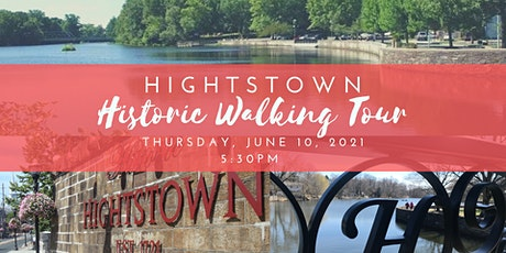 Hightstown Historic Walking Tour - June 10, 2021 tickets
