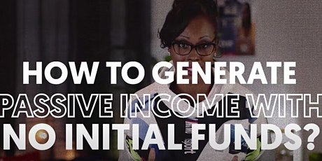How to Generate Passive Income With No Initial Funds tickets