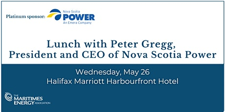 Lunch with Peter Gregg, President & CEO of Nova Scotia Power tickets