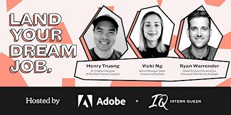 LAND YOUR DREAM JOB Powered by Adobe x Intern Queen tickets