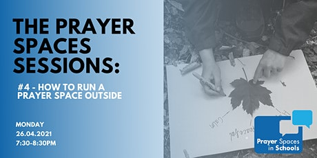 The Prayer Spaces Sessions - How to run a prayer space outside tickets