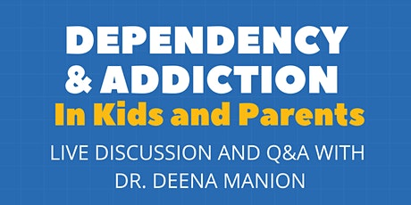 Dependency and Addiction in Kids and Parents tickets