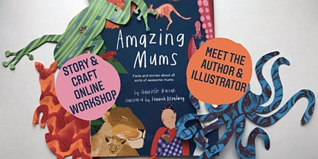 Craft, Story &  inspiring Q&A with Author & Illustrator of Amazing Mums: tickets
