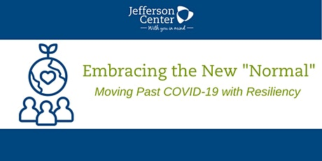"""Embracing the New """"Normal"""": Moving Past COVID-19 with Resiliency tickets"""