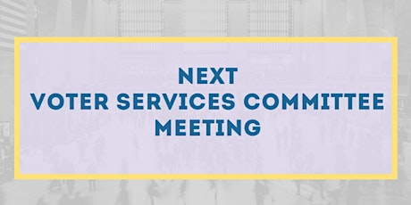 Voter Services Remote Monthly Meeting - April tickets