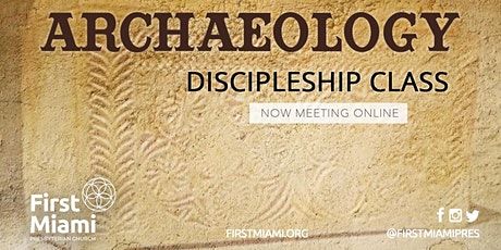 Archaeology Discipleship Class 2021 tickets