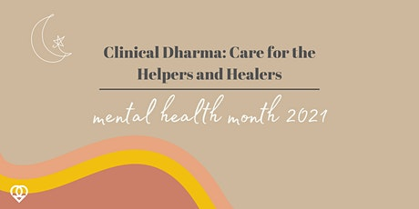 Clinical Dharma: Care for the Helpers and Healers tickets