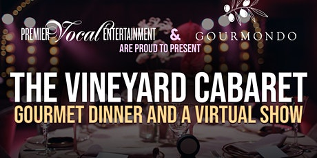 PVE/Gourmondo present THE VINEYARD CABARET: Gourmet Dinner & A Virtual Show tickets