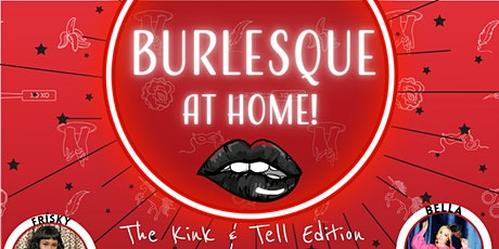 Burlesque at Home! Kink & Tell Edition. tickets