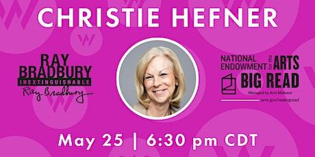 Playboy and Fahrenheit 451: A Program with Christie Hefner Tickets