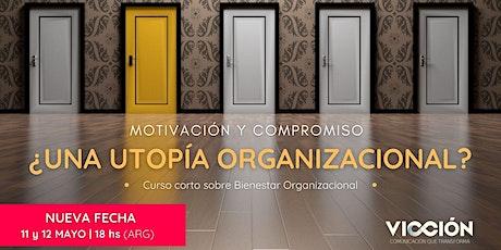 Motivación y Compromiso ¿UNA UTOPÍA ORGANIZACIONAL? tickets