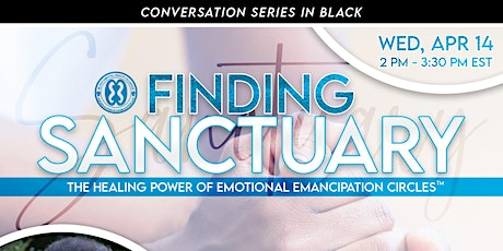 Finding Sanctuary: The Healing Power of Emotional Emancipation Circles tickets
