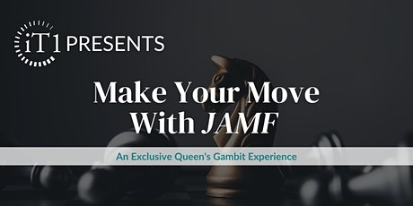 iT1 Presents: Make your move with JAMF-Exclusive Queen's Gambit Experience tickets