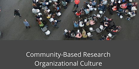 Community of Practice: Community-Based Research Organizational Culture tickets