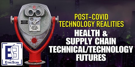 POST-COVID TECHNOLOGY REALITIES: Health & Supply Chain Technology Futures tickets