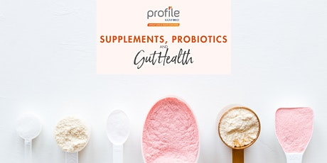 Supplements, Probiotics & Gut Health tickets