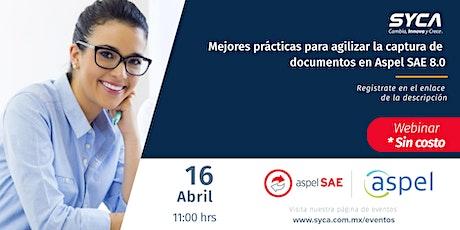 Mejores prácticas para agilizar la captura de documentos en Aspel SAE 8.0 entradas