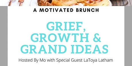 A Motivated Brunch! Grief, Growth & Grand Ideas! tickets