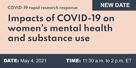 Impacts of COVID-19 on Women's Mental Health and Substance Use tickets