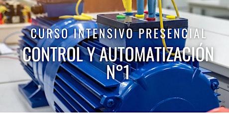 """CURSO INTENSIVO PRESENCIAL """"CONTROL Y AUTOMATIZACIÓN N° 1"""" tickets"""