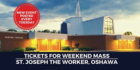 Weekend Mass - St. Joseph the Worker Parish, Oshawa tickets