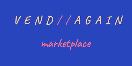 Vend Again Marketplace Kids and Teen Pop Up tickets